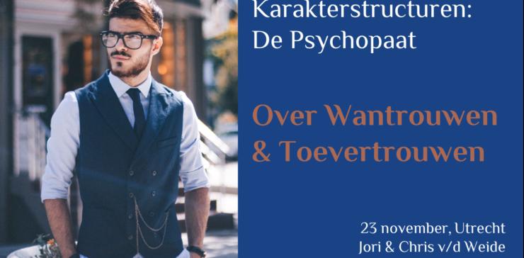 De Psychopaat: Wantrouwen & Toevertrouwen